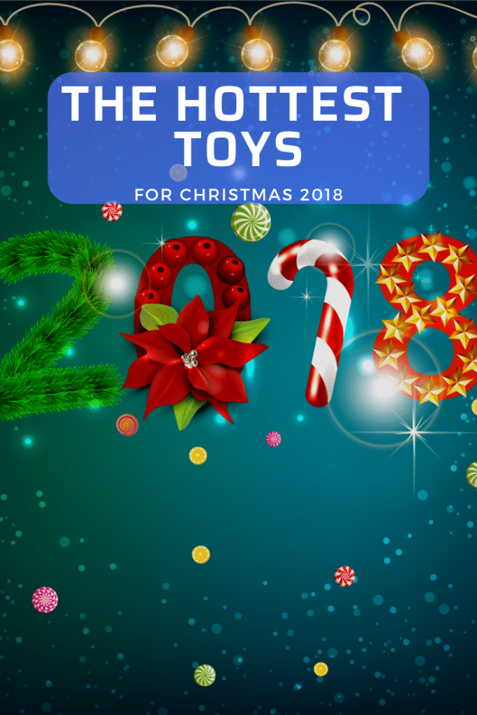 The hottest toys for christmas 2018