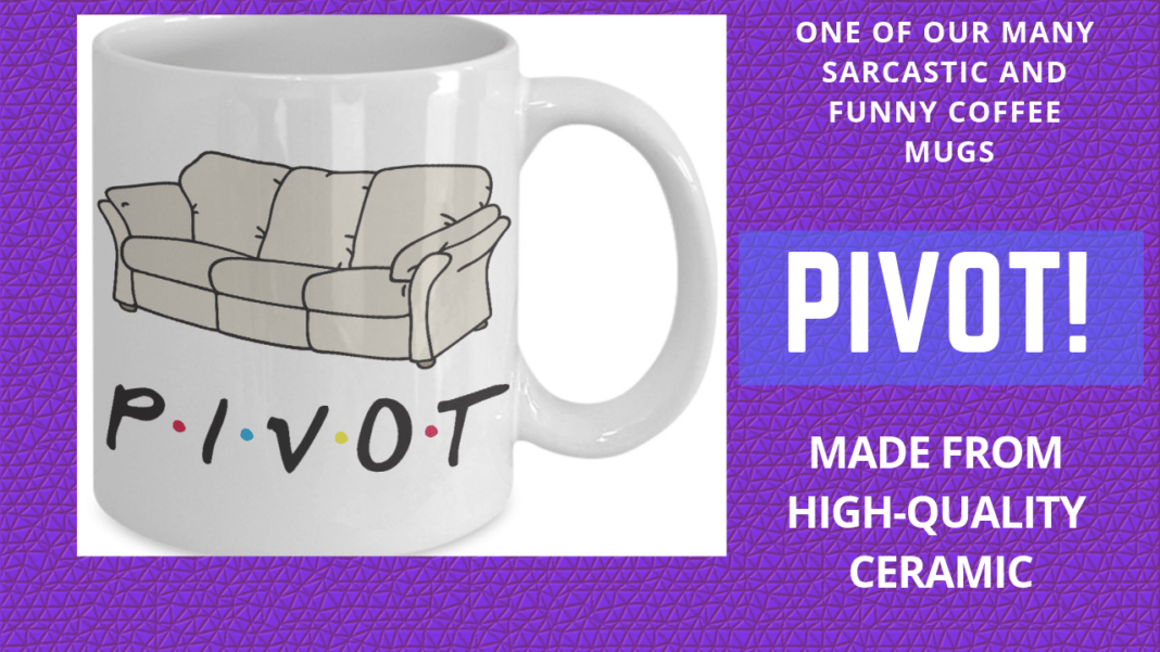 friends pivot coffee mug