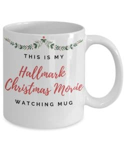 this is my halmark christmas movie watching mug