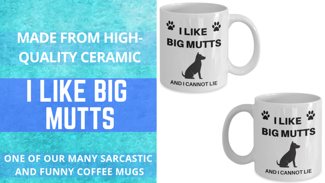i like big mutts coffee mug