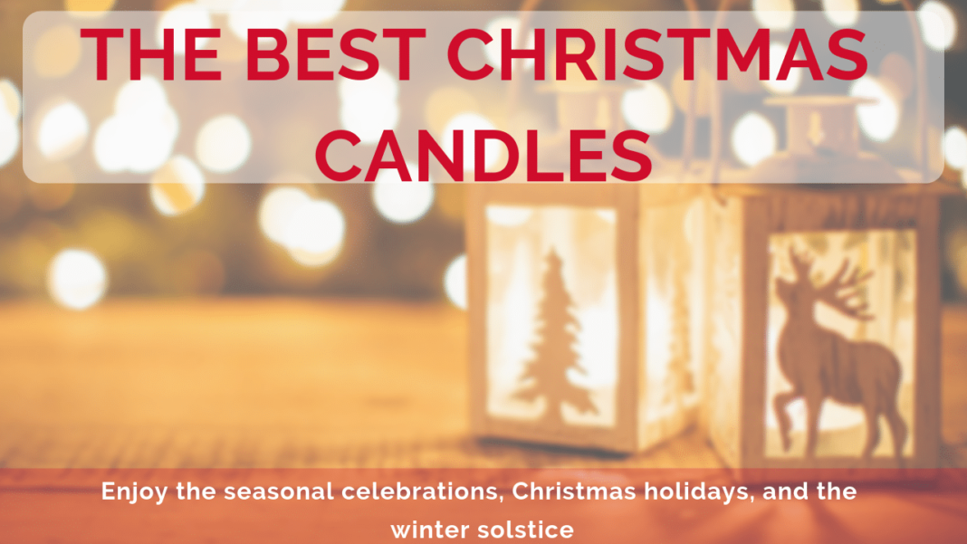 The Best Christmas Candles for 2018 - 2019