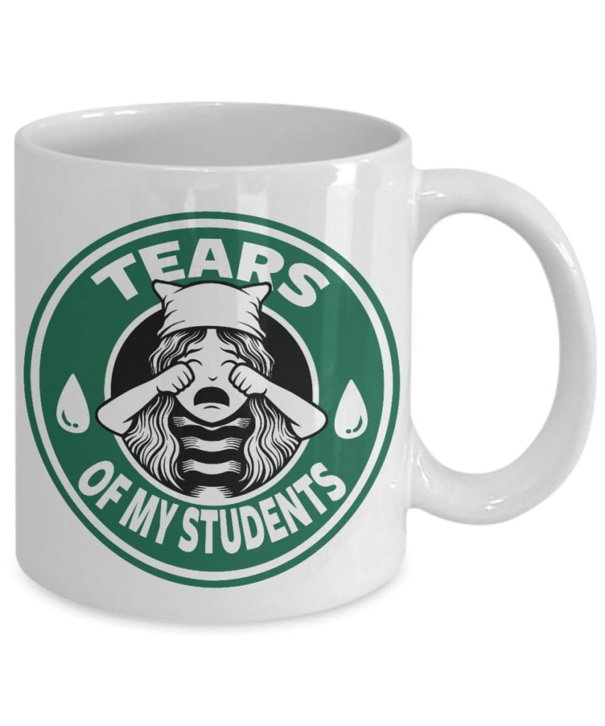 e58db148e8b Tears of my students mug - Funny coffee cup for teachers